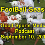 Its Football Season!!  The Podcast for Sept 10, 2015